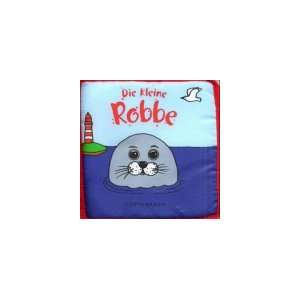 Die kleine Robbe. Badespielbuch mit Schwimmfigur. Ein Pitsch  Patsch