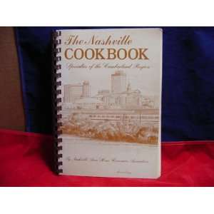The Nashville Cookbook   Specialties of the Cumberland Region Books