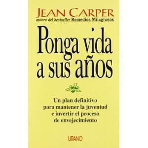 vida a sus años (Spanish Edition) (9788479533427): Jean Carper: Books