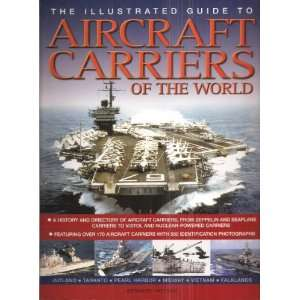 The Illustrated Guide to Aircraft Carriers of the World