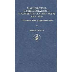 : Mathematical Instrumentation in Fourteenth Century Egypt and Syria