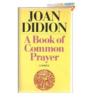 A Book of Common Prayer (9780671224912) Joan Didion Books