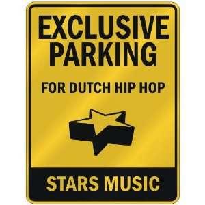 EXCLUSIVE PARKING  FOR DUTCH HIP HOP STARS  PARKING SIGN