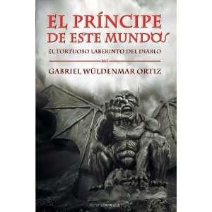 El Principe de Este Mundo El tortuoso laberinto del Diablo