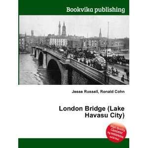 London Bridge (Lake Havasu City) Ronald Cohn Jesse