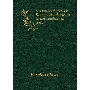 burlesco en dos cuadros, en verso: Eusebio Blasco:  Books