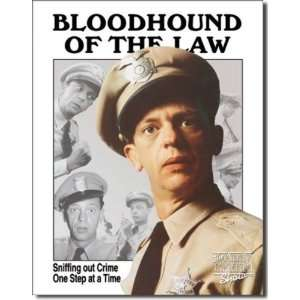 Barney Fife Bloodhound of Law Metal Sign: Home & Kitchen