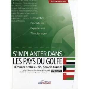 implanter dans les pays du Golfe : Volume 2, Emirats arabes unis