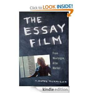 The Essay FilmFrom Montaigne, After Marker Timothy Corrigan