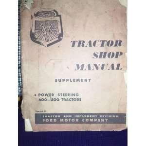 Ford Tractor Shop Manual Supplement Power Steering 600 800 Tractors