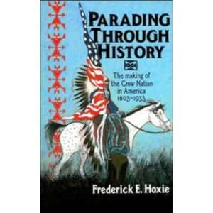Parading through History: The Making of the Crow Nation in