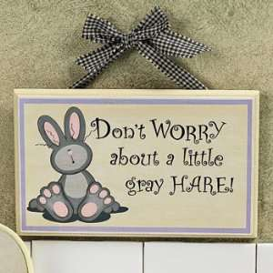 Dont Worry About a Little Gray Hare Sign   Party Decorations & Wall