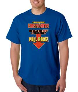 Firefighter Pull Hose Funny 100% Cotton Tee Shirt