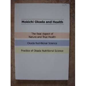 Okada and Health The Real Aspect of Nature and True Health, Okada