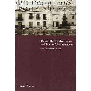 Rafael Barco Molina: Un Musico del Mediterraneo (Spanish