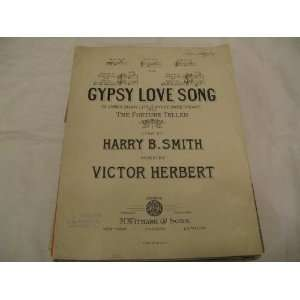 GYPSY LOVE SONG VICTOR HERBERT 1906 SHEET MUSIC SHEET MUSIC 350 GYPSY
