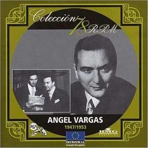 Coleccion 78 Rpm 1947 1953 Angel Vargas Music