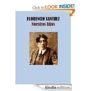 NUESTROS HIJOS (Spanish Edition) FLORENCIO SANCHEZ