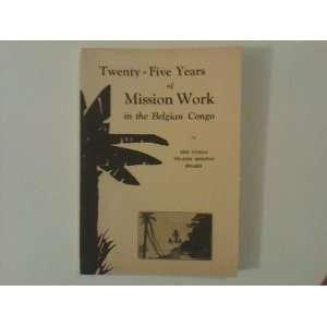 work in Belgian Congo: William B. Bertsche, Harry E. Weaver: Books
