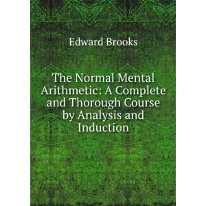 and Thorough Course by Analysis and Induction Edward Brooks Books