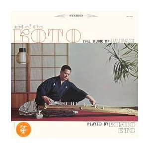 Art of the Koto, the Music of Japan Kimio Eto Music