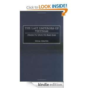 The Last Emperors of Vietnam: From Tu Duc to Bao Dai (Contributions in