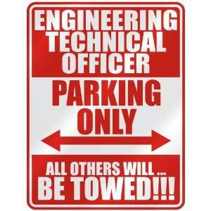 ENGINEERING TECHNICAL OFFICER PARKING ONLY  PARKING SIGN