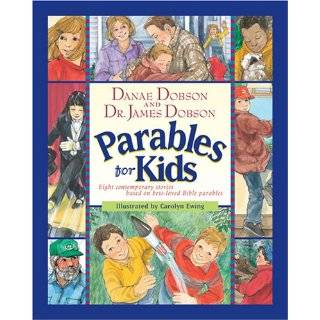 Parables for Kids by Danae Dobson, James C. Dobson and Carolyn Ewing