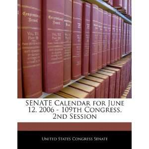 SENATE Calendar for June 12, 2006   109th Congress, 2nd