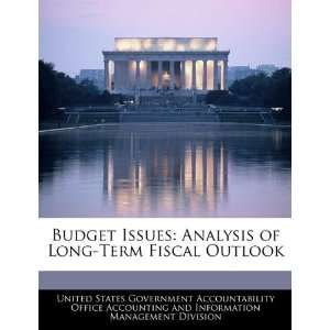Budget Issues Analysis of Long Term Fiscal Outlook