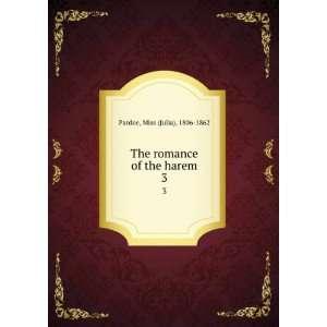 of the harem. 3: Miss (Julia), 1806 1862 Pardoe:  Books