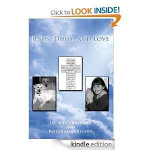 JesusDogsand Love Dr. Scott Benjamin  Kindle Store