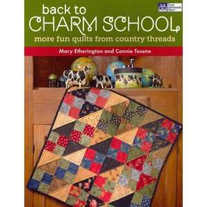 Back to Charm School More Fun Quilts from Country