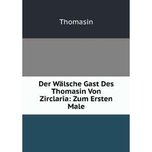 Gast Des Thomasin Von Zirclaria Zum Ersten Male Thomasin Books