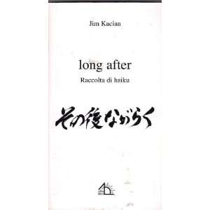 Long After Haiku Collection Raccolta Di Haiku