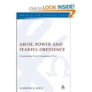 Abuse, Power and Fearful Obedience: Reconsidering 1 Peterâ(TM)s