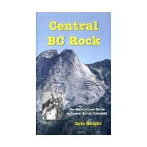 Guide to Central British Columbia (9780969620167): Lyle Knight: Books