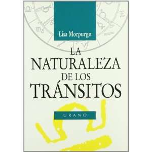 La naturaleza de los tránsitos (9788479531409): Lisa