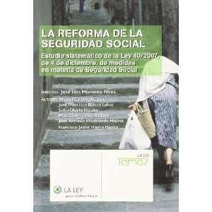 La Reforma de la Seguridad Social. Estudio Sistemático de La