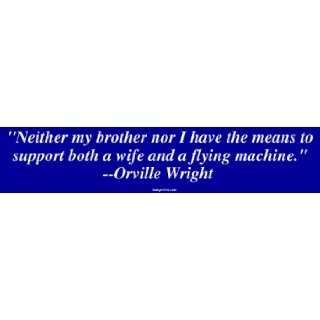 the means to support both a wife and a flying machine. Automotive