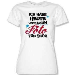 HEUTE LEIDER KEIN FOTO FÜR DICH   STYLE  Damen T Shirt Gr. XS bis XL