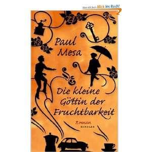 Die kleine Göttin der Fruchtbarkeit: .de: Paul Mesa: Bücher
