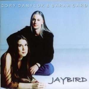 Jaybird: Cory Danyluk, Sarah Card: Music