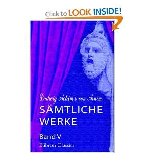 Ludwig Achims von Arnim sämtliche Werke: Band V