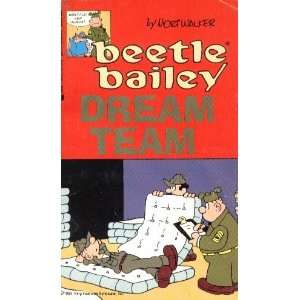 Bailey Dream Team (Beetle Bailey) (9780515111989) Mort Walker Books