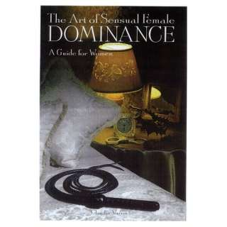 The Art of Sensual Female Dominance (9780806520896