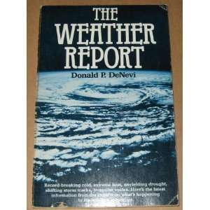 The weather report (9780890872055) Don DeNevi Books