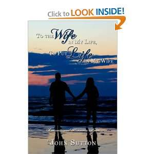 Wife: Romantic and Humorous Poems (9781434367716): John Sutton: Books