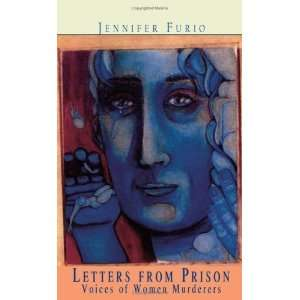 Letters From Prison, Voices of Women Murderers [Paperback