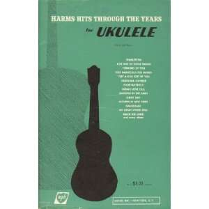 Harms Hits Through The Years for Ukulele [Songbook] Anonymous Books
